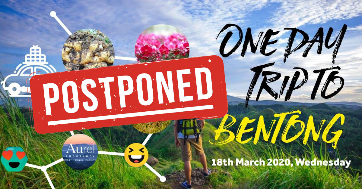 A Day Trip to Bentong 2020 (POSTPONED)