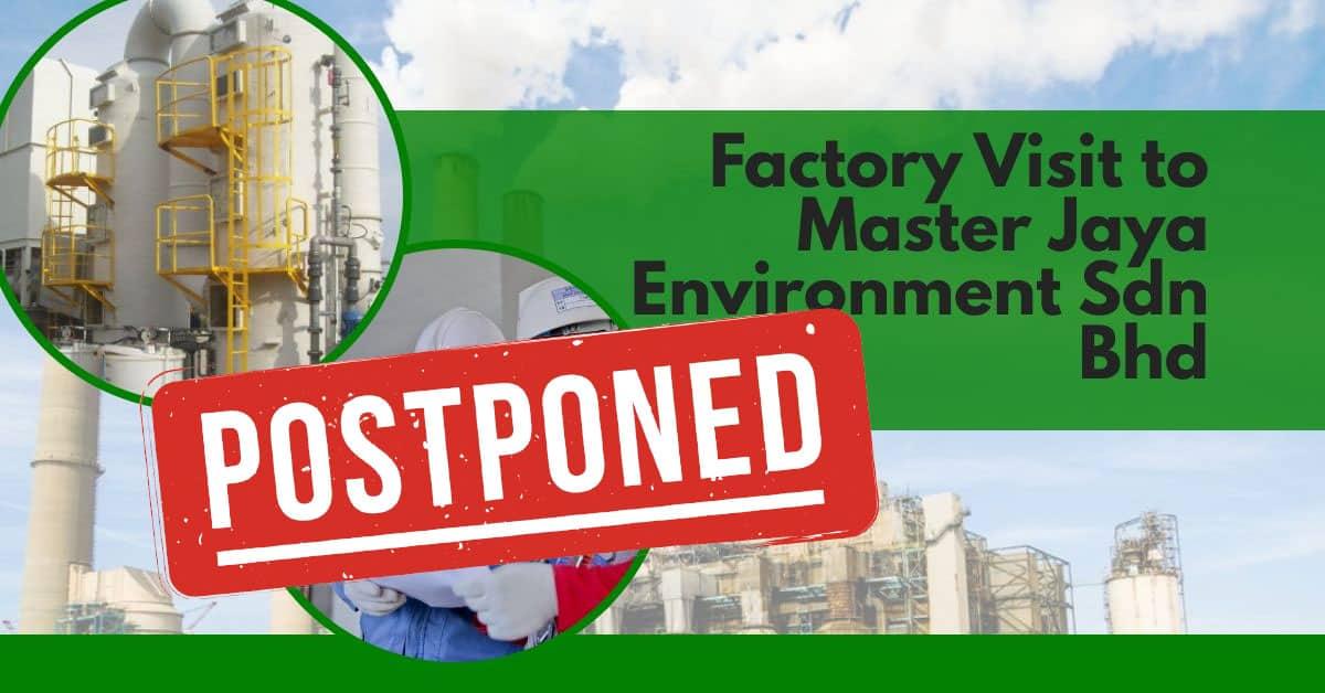 Factory Visit to Master Jaya Environment Sdn Bhd (POSTPONED)