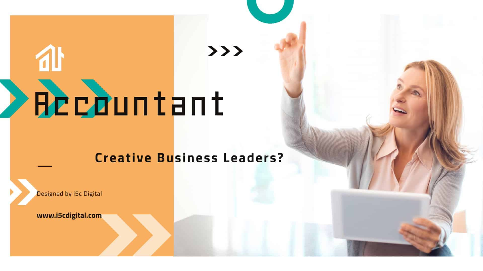 Accountants: Creative Business Leaders?